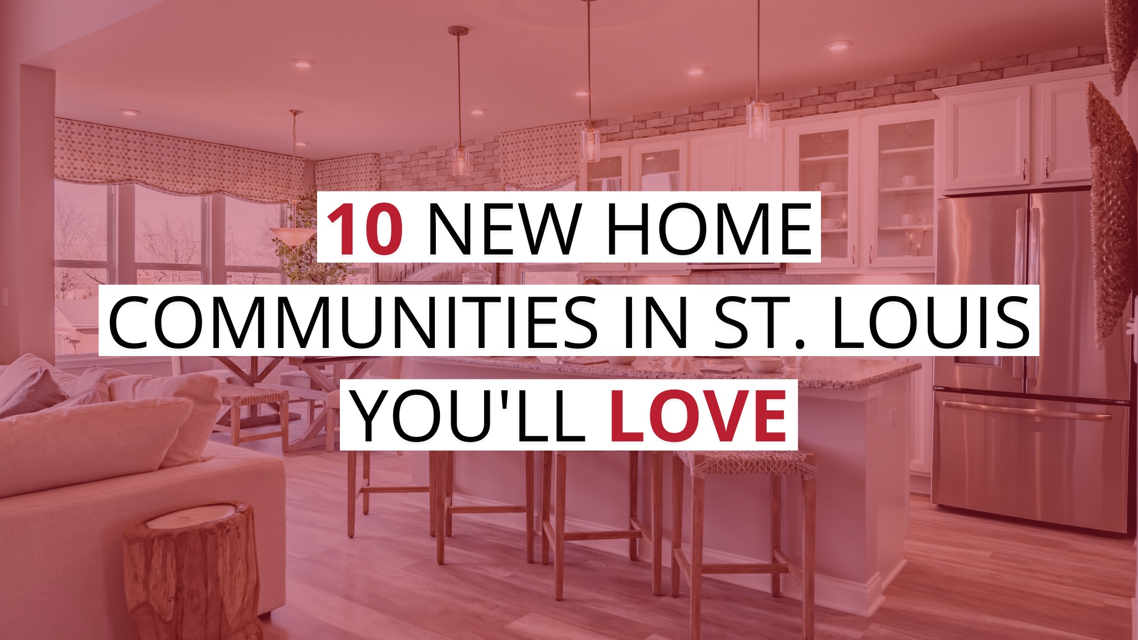 10 New Home Communities in St. Louis You'll Love